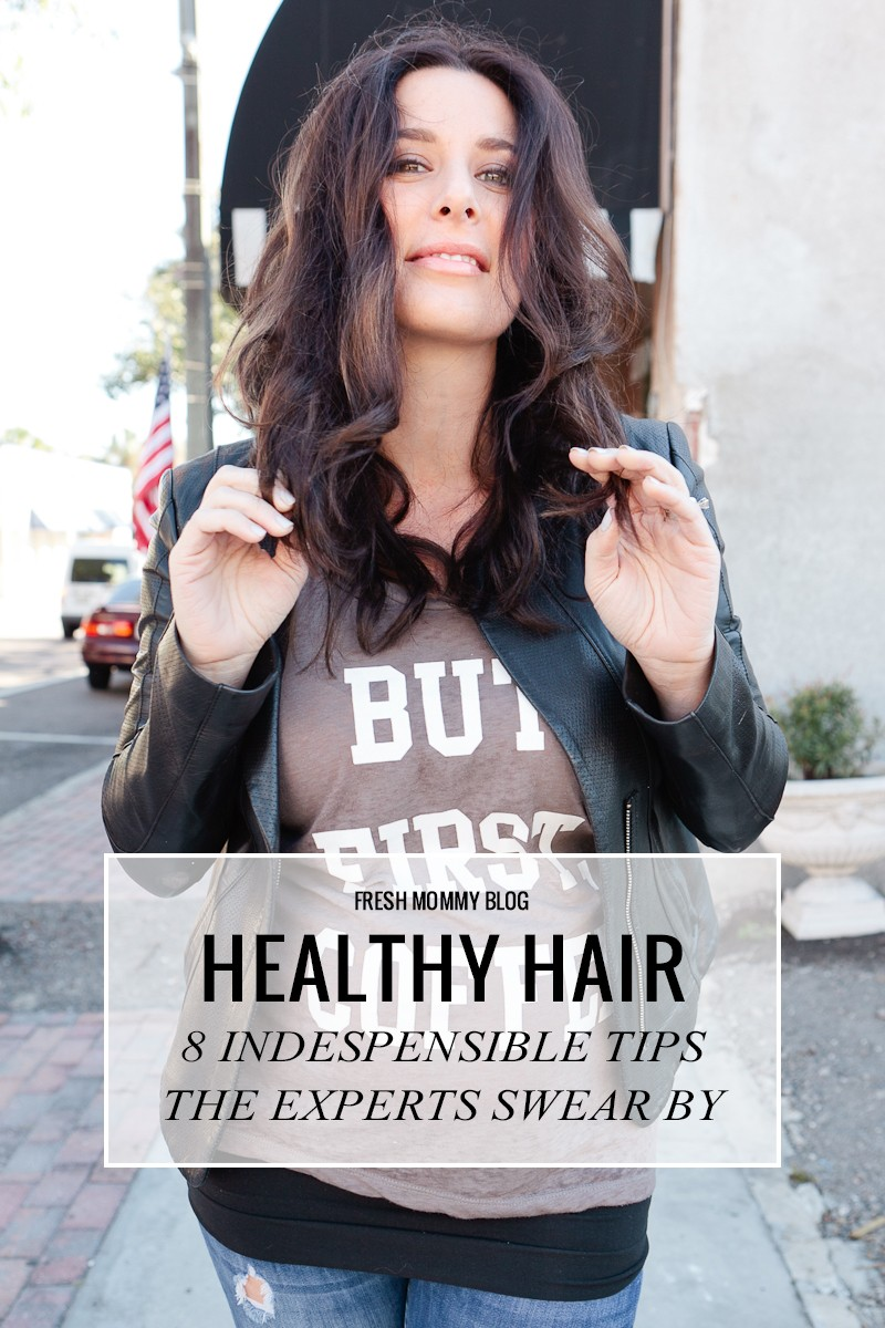 Healthy Hair How To- 8 Indespensible Tips The Experts Swear By!