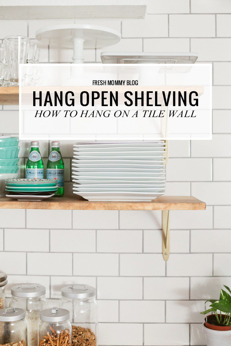 Kitchen Remodel - How to hang open shelving on tile (the easy way). A DIY step by step tutorial that you NEED to see before you get started featured by popular Florida lifestyle blogger Fresh Mommy Blog