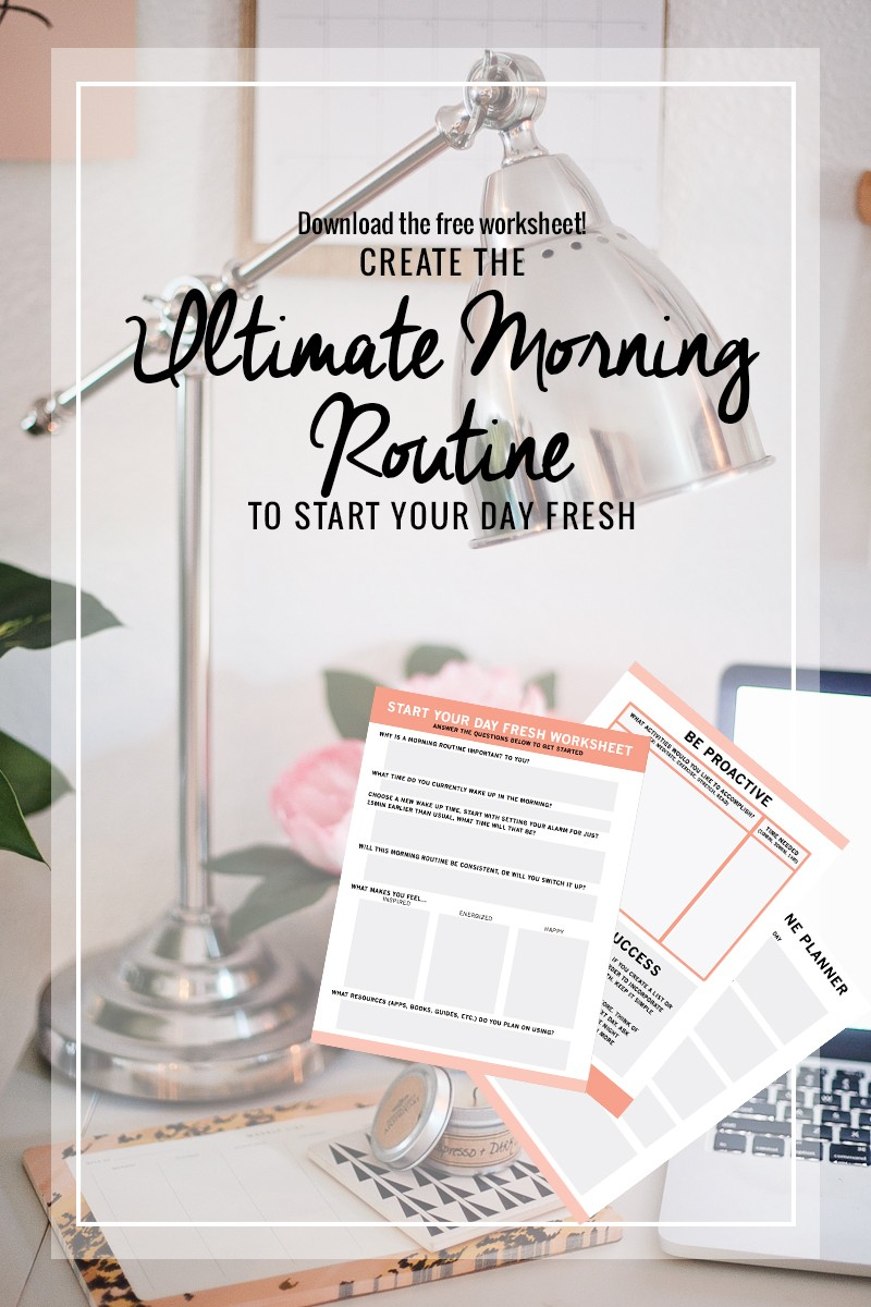 Create the Ultimate Morning Routine That Gets Results + a Free Worksheet.