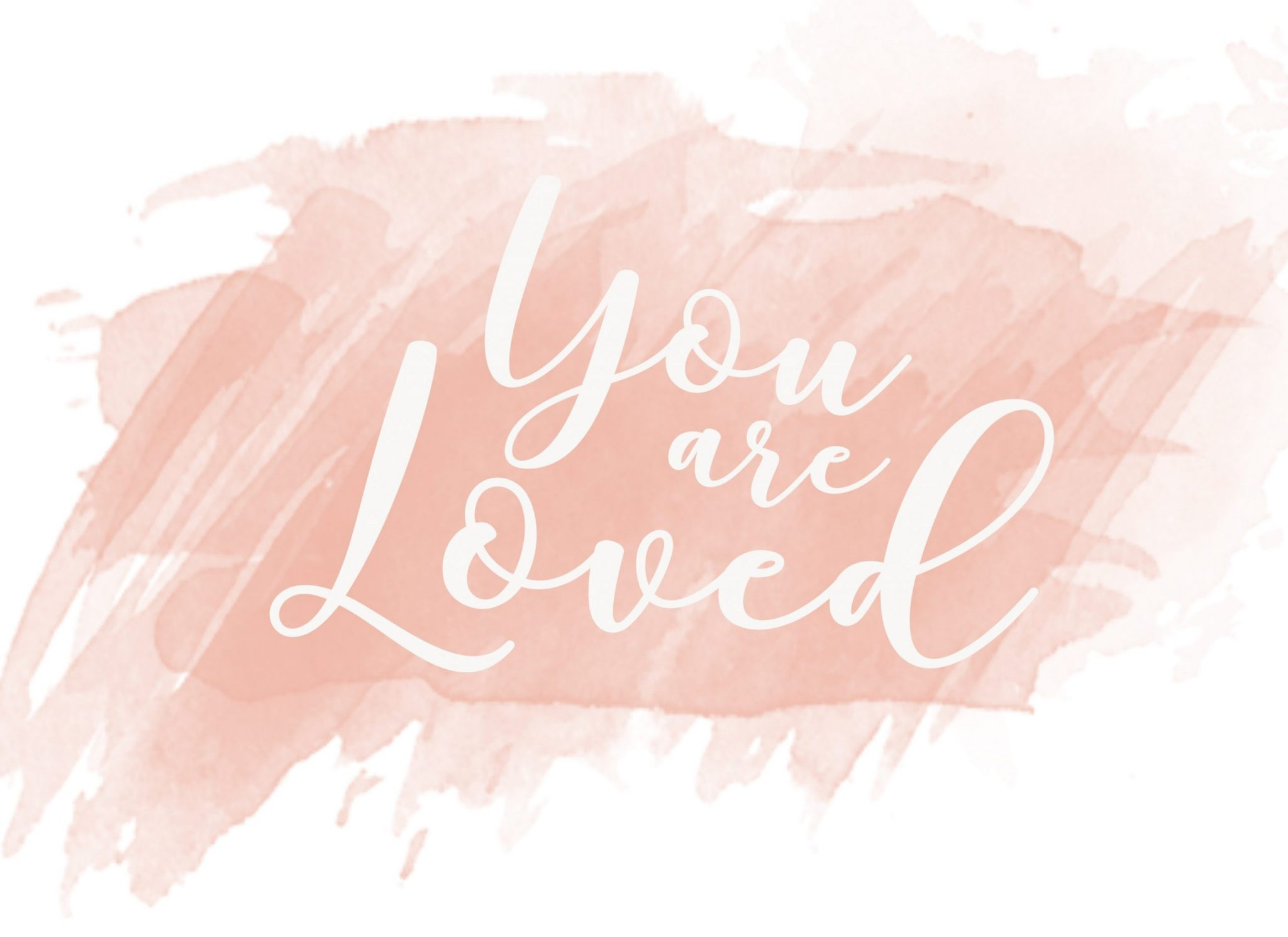 You Are Loved Inspirational Wallpaper Download Fresh Mommy Blog