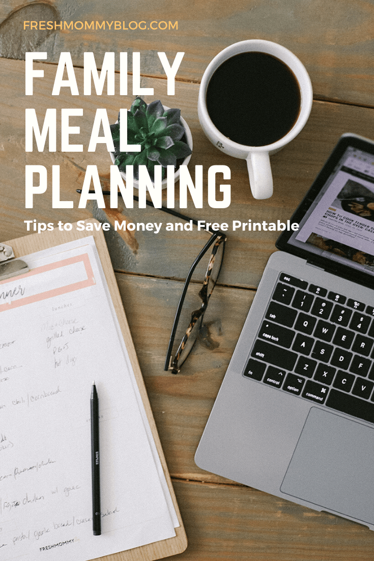 Family Meal Planning Tips to Save Money and Free Printable | Family Meal Planning by popular Florida lifestyle blog, Fresh Mommy Blog: Pinterest image of a clipboard, cup of coffee, glasses, a succulent plant and an open Mac laptop.