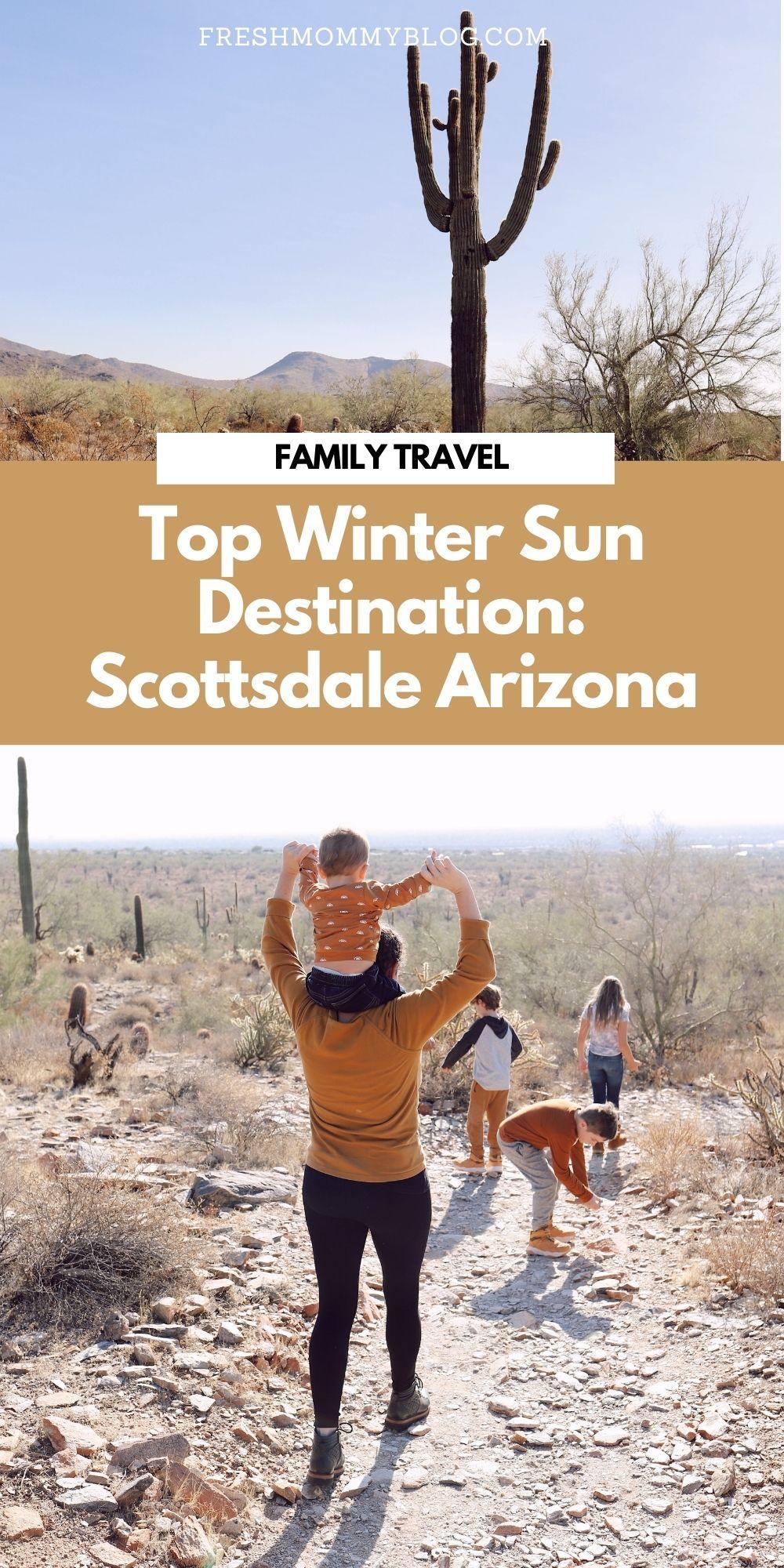 One of the Best Secret Winter Sun Destinations, Scottsdale Arizona. | Scottsdale AZ Travel Guide by popular Florida travel blog, Fresh Mommy Blog: Pinterest image of a family in Scottsdale AZ.