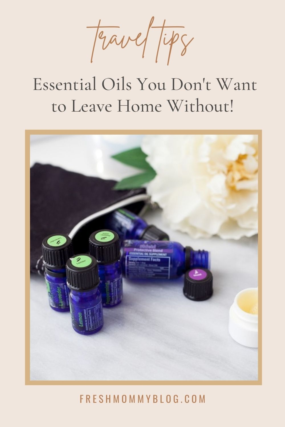 Top essential oils for travel and why you don't want to leave home without them.